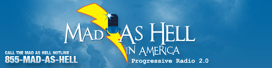 Mad as Hell in America - Progressive Radio 2.0