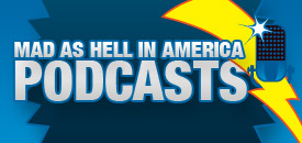 Mad as Hell Podcasts